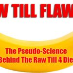Raw Till Flawed: The Pseudo-Science Behind the Raw Till 4 Diet